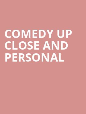 Comedy Up Close and Personal at Bella Concert Hall at Mount Royal University