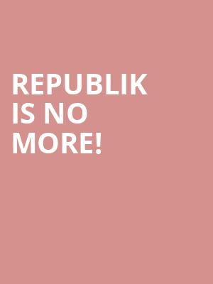 Republik is no more