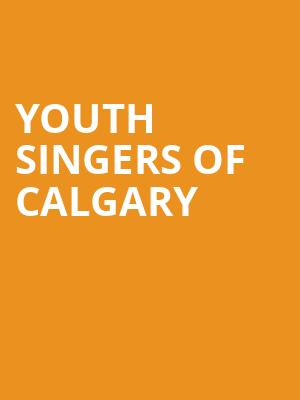 Youth Singers of Calgary at Southern Alberta Jubilee Auditorium